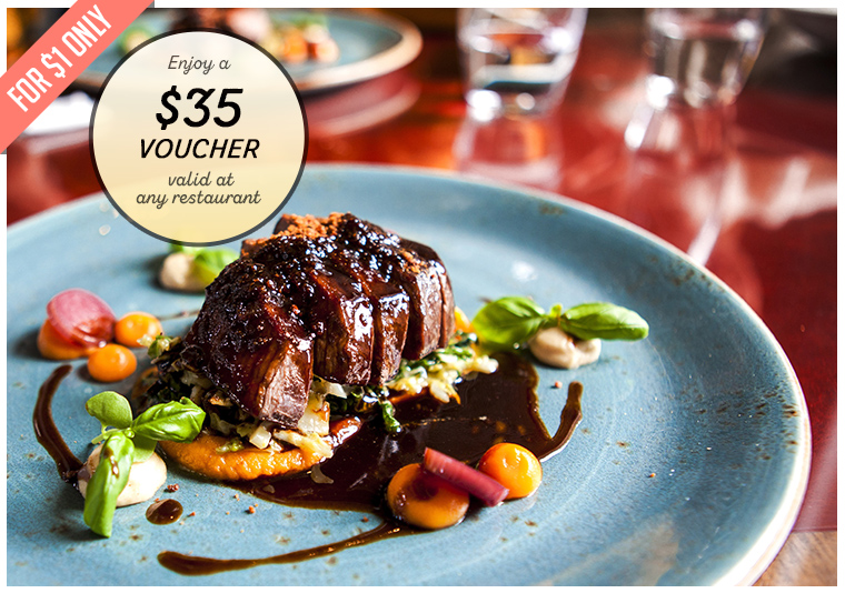 Enjoy a $35 voucher valid at any restaurant