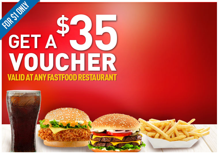 A $35 Voucher valid at any Fastfood outlet